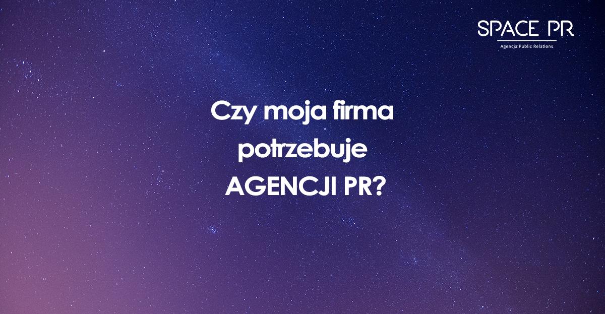 Czy moja firma potrzebuje agencji PR?
