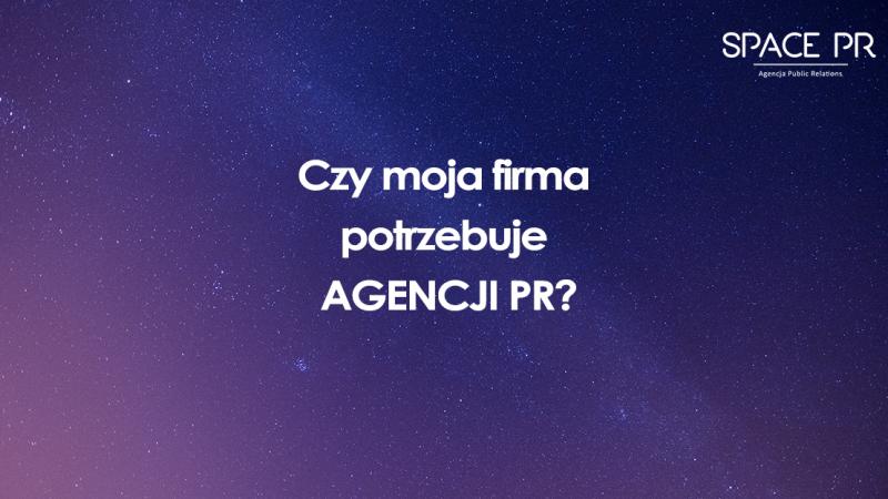 Czy potrzebujesz agencji PR